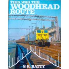 This Was The Woodhead Route (Batty)