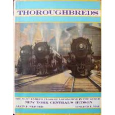 Thoroughbreds. The Most Famous Class of Locomotive in the World: New York Central's Hudson (Staufer)
