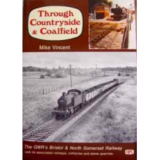Through Countryside & Coalfield: The GWR's Bristol and North Somerset Railway (Vincent)
