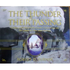 The Thunder of Their Passing DRG Narrow Gauge, Cumbres & Toltec (Turner)