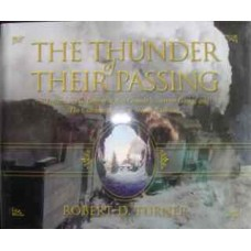 The Thunder of Their Passing: A Tribute to the Denver & Rio Grande's Narrow Gauge and The Cumbres & Toltec Scenic Railroad (Turner)