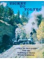 Ticket To Toltec. A Mile By Mile Guide For The Cumbres & Toltec Scenic Railroad (Osterwald)