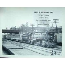 The Railways of Toronto (Volume Two) The First Hundred Years (Riddell)