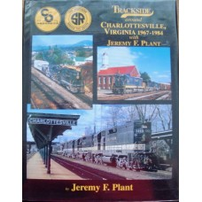 Trackside around Charlottesville, Virginia 1967-1984 with Jeremy F.Plant (Plant)
