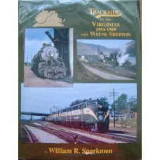 Trackside in the Virginias 1954-1969 with Wayne Sherwin (Sparkmon)