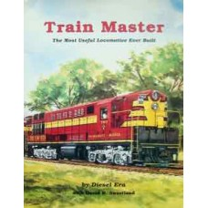 Train Master. The Most Useful Locomotive Ever Built (Diesel Era)