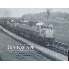 Trainscape. Diesel-Electrics in Ontario 1968-1978 Volume One (Zvidris)