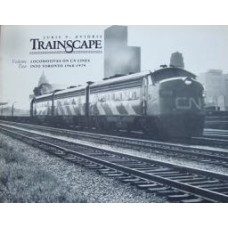 Trainscape. Locomotives on CN Lines into Toronto 1968-1979 Volume Two (Zvidris)