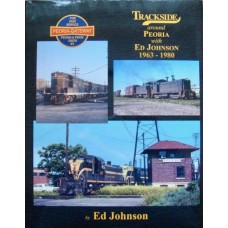 Trackside around Peoria with Ed Johnson 1963-1980 (Johnson)
