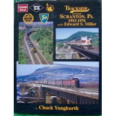 Trackside around Scranton Pa. 1952-1976 with Edward S.Miller (Yungkurth)