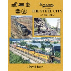Trackside Around The Steel City with Ed Horm (Baer)