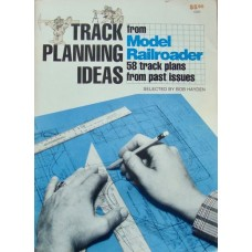 Track Planning Ideas from Model Railroader. 58 plans from past issues (Hayden)