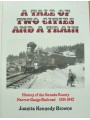 A Tale Of Two Cities And A Train. History of the Nevada County NG Railroad 1874-1942 (Browne)