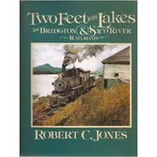 Two Feet to the Lakes: The Bridgton & Saco River Railroad (Jones)