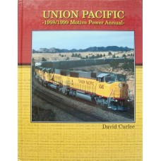 Union Pacific 1998/1999 Motive Power Annual (Curlee)