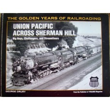 Union Pacific Across Sherman Hill. Big Boys, Challengers & Streamliners (Drury)