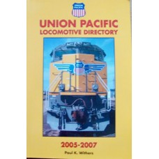 Union Pacific Locomotive Directory 2005-2007 (Withers)