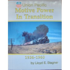 Union Pacific Motive Power In Transition 1936-1960 (Stagner)