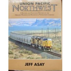 Union Pacific Northwest. The Oregon-Washington Railroad & Navigation Company (Asay)