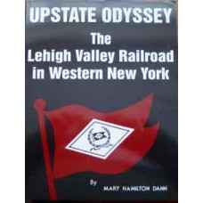 Upstate Odyssey. The Lehigh Valley Railroad in Western New York (Dann)