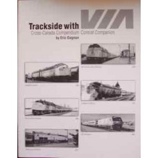 Trackside with VIA: Cross-Canada Compendium Consist Companion (Gagnon)