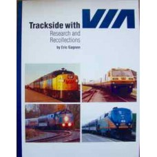 Trackside with VIA: Research and Recollections (Gagnon)