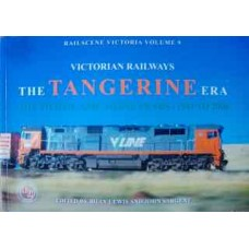 Victorian Railways. The Tangerine Era. The Vicrail And V/Line Years 1981 to 2000. (Lewis)