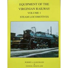 Equipment Of The Virginian Railway Volume 1: Steam Locomotives (Liljestrand)