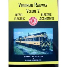 Virginian Railway Volume 2: Electric & Diesel-Electric Locomotives (Liljestrand)