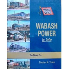 Wabash Power In Color. The Diesel Era (Timko) vg