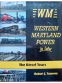 Western Maryland Power In Color. The Diesel Years (Yanosey)