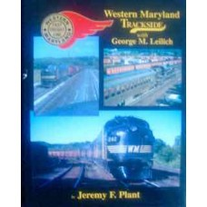 Western Maryland Trackside with George M. Leilich (Plant)