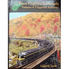 West Virginia Railroads Volume 4: Virginian Railway (Lewis)
