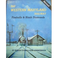 The Western Maryland Railway. Fireballs & Black Diamonds (Cook)