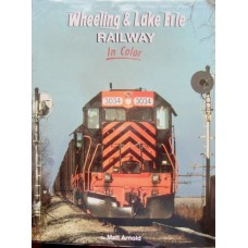 Wheeling & Lake Erie Railway In Color (Arnold) vg