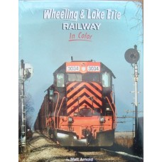 Wheeling & Lake Erie Railway In Color (Arnold)