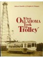 When Oklahoma Took The Trolley (Chandler)