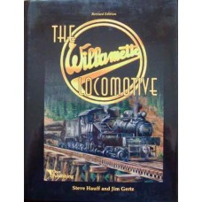 The Willamette Locomotive: Revised Edition (Hauff)