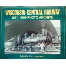 Wisconsin Central Railway 1871-1909 Photo Archive (Letourneau)