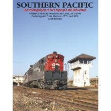 Southern Pacific: The Photography of SP Employee Bill Wolverton Volume 2 (Wolverton)