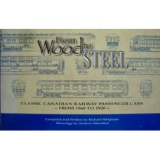 From Wood to Steel. Classic Canadian Railway Passenger Cars From 1860 to 1920 (McQuade)