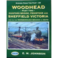 Woodhead Part Two: Dunford Bridge, Penistone and Sheffield Victoria (Johnson) SFTP 29 Part 2