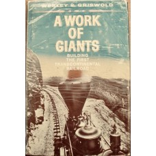 A Work of Giants. Building the First Transcontinental Railroad (Griswold)