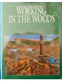 Working In The Woods. A History of Logging on the West Coast (Drushka)