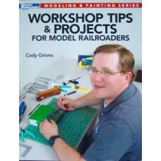 Workshop Tips & Projects For Model Railroaders (Grivno)