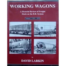 Working Wagons. A Pictorial Review of Freight Stock on the BR System Volume 2: 1974-1979 (Larkin)