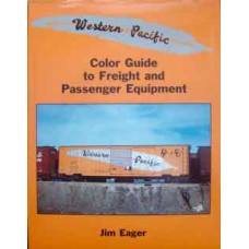 Western Pacific Color Guide to Freight and Passenger Equipment (Eager)