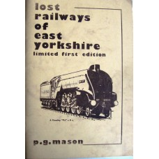 Lost Railways of East Yorkshire  - Limited First Edition (Mason)