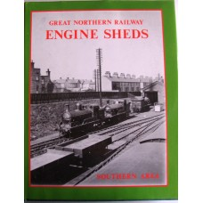 Great Northern Railway Engine Sheds. Southern Area (Griffiths)