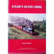 Steam's Silver Lining. A Silver Jubilee Celebration of the Trains of the Railway Preservation Society of Ireland 1964-1989 (Cassells)